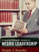 A Brief and Tentative Analysis of Negro Leadership